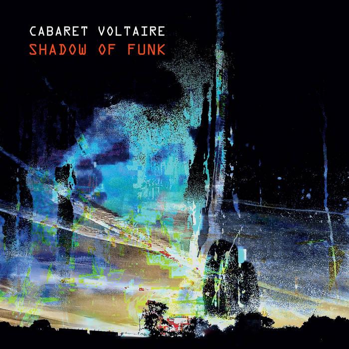 """Cabaret Voltaire lança novo EP """"Shadow of Funk"""""""