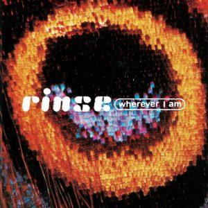 Rinse – Wherever I Am [EP]