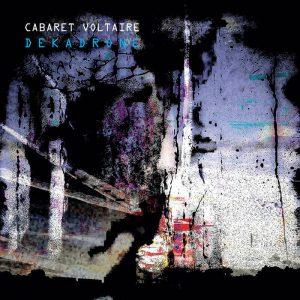 """Cabaret Voltaire: ouça a longa, hipnótica e inédita """"Dekadrone"""""""