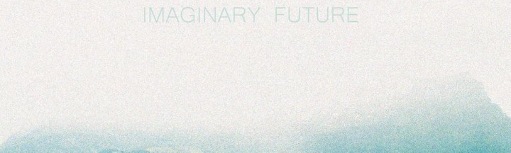 Você Precisa Ouvir: French Films – Imaginary Future (2011)