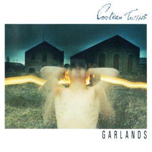 """Cocteau Twins: neste dia, em 1982, """"Garlands"""" era lançado"""