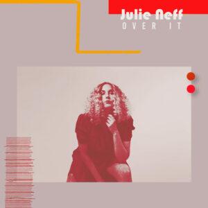 """Julie Neff: artista canadense de conexões brasileiras lança seu segundo EP """"Over It"""""""