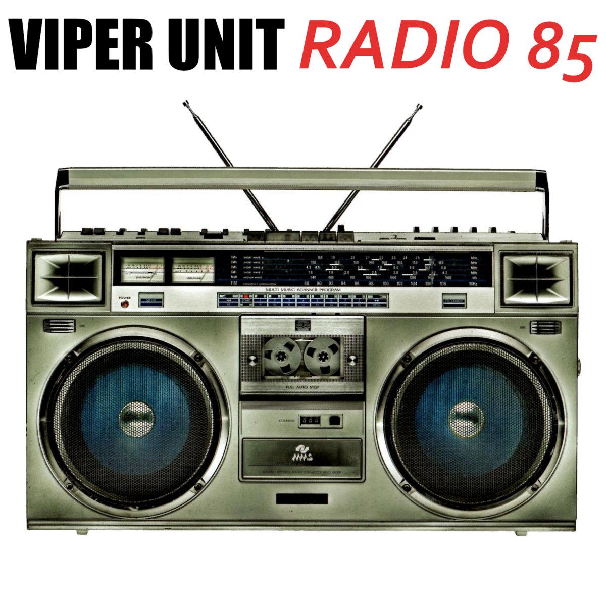Viper Unit – Radio 85 [EP]