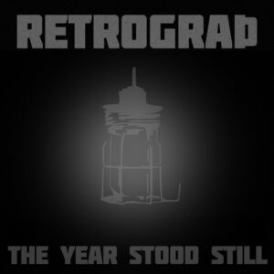 """Retrograth compartilha sua primeira faixa inédita de 2021, ouça """"The Year Stood Still"""""""
