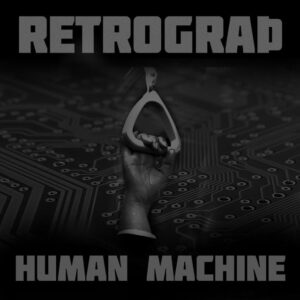 "Projeto eletrônico Retrograth lança novo single ""Human Machine (Magadan Transfer)"""