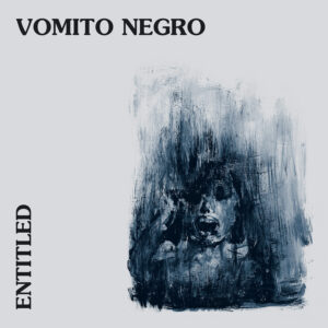 Vomito Negro – Entitled