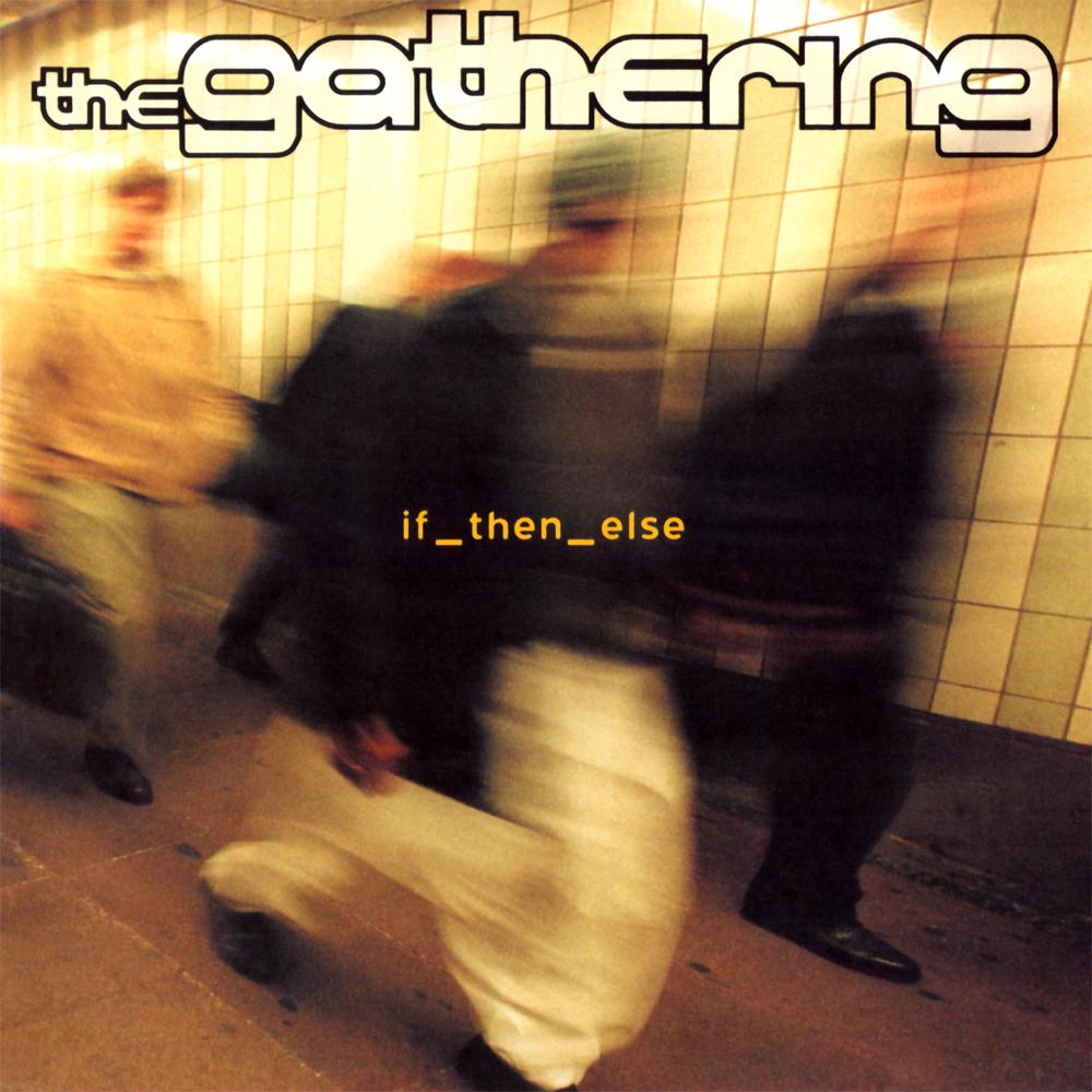 "The Gathering: neste dia em 2000 ""If Then Else"" era lançado"