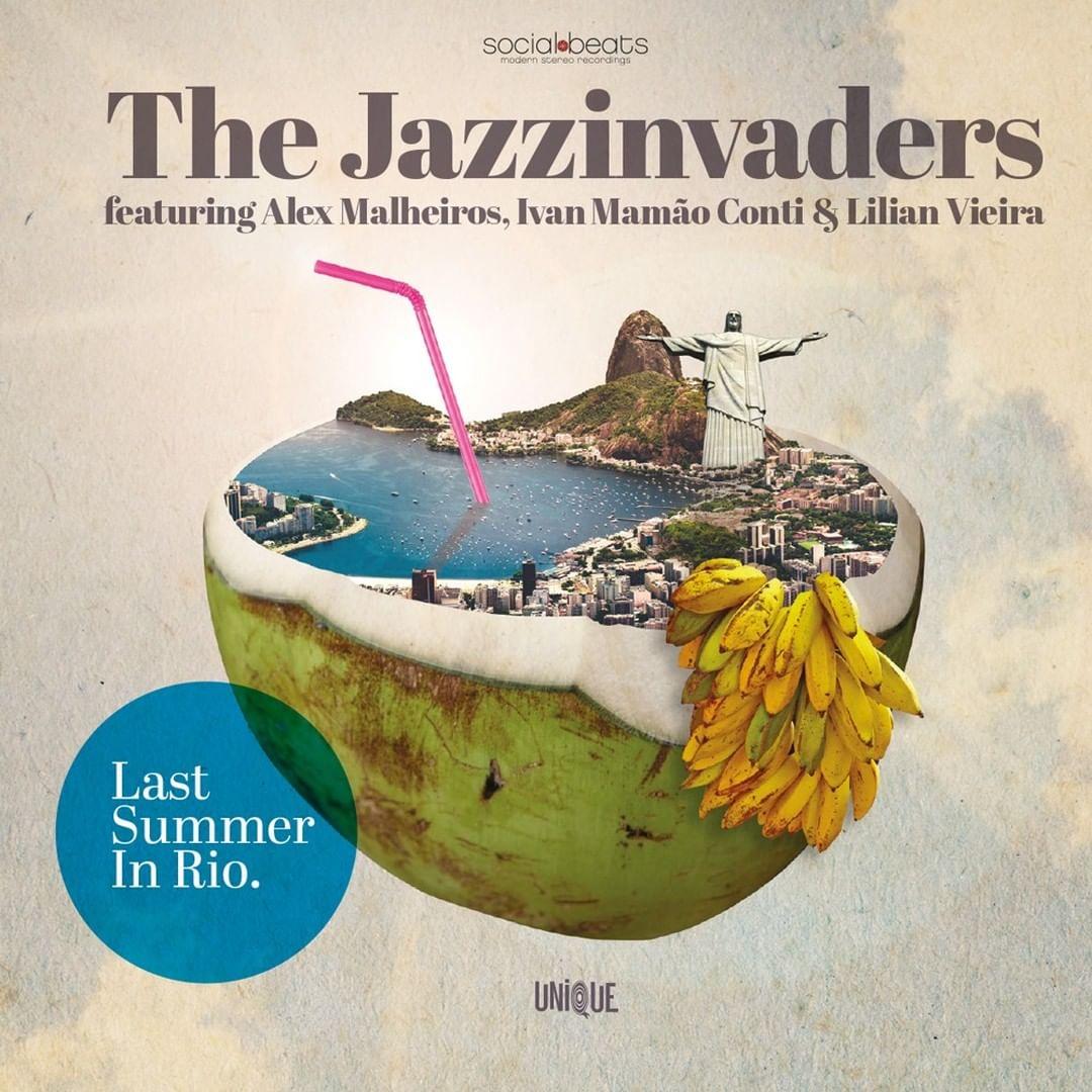 The Jazzinvaders – Last Summer in Rio (feat. Alex Malheiros, Ivan Conti & Lilian Vieira)