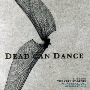 """Dead Can Dance solta novo ao vivo """"Live From Théâtre St-Denis, Montreal, QC. October 2nd, 2005"""""""