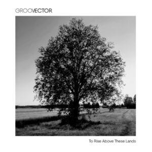 """Groovector oficializa retorno com single novo em folha, ouça """"To Rise Above These Lands"""""""